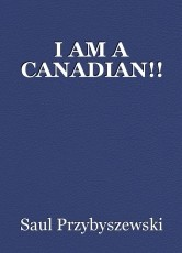 I AM A CANADIAN!!