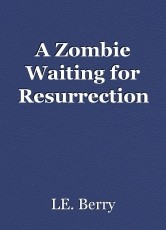 A Zombie Waiting for Resurrection
