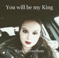 You will be my King