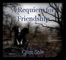 A Requiem for Friendship
