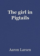 The girl in Pigtails