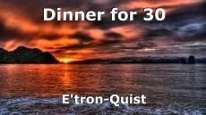 Dinner for 30