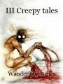 III Creepy tales