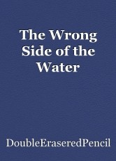 The Wrong Side of the Water