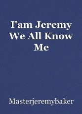I'am Jeremy We All Know Me