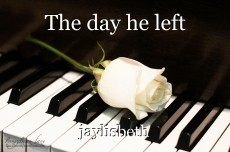 The day he left