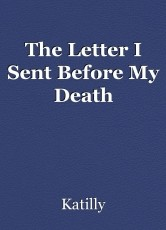 The Letter I Sent Before My Death