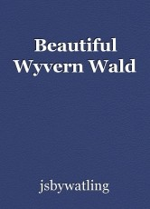 Beautiful Wyvern Wald