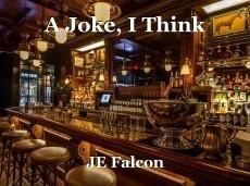 A Joke, I Think