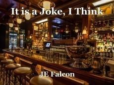 It is a Joke, I Think