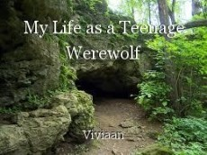My Life as a Teenage Werewolf
