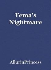 Tema's Nightmare