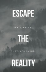 Escape the reality