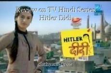Review on TV Hindi Series Hitler Didi