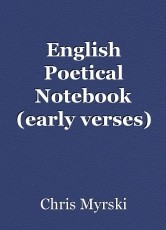 English Poetical Notebook (early verses)
