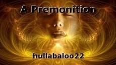 A Premonition