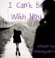 I Can't Be With You