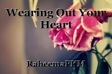 Wearing Out Your Heart