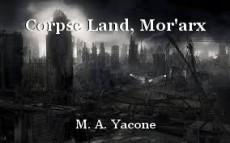 Corpse Land, Mor'arx