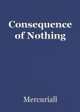 Consequence of Nothing