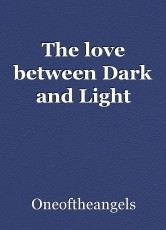 The love between Dark and Light