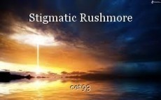 Stigmatic Rushmore