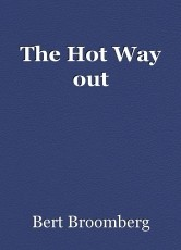 The Hot Way out