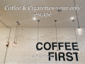 Coffee & Cigarettes-your only escape