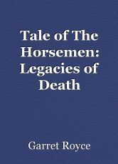 Tale of The Horsemen: Legacies of Death