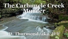 The Carbuncle Creek Murder