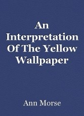 An Interpretation Of The Yellow Wallpaper