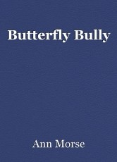 Butterfly Bully