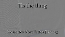 Tis the thing