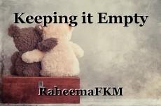 Keeping it Empty