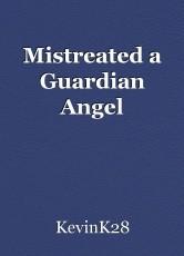 Mistreated a Guardian Angel