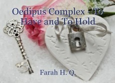 Oedipus Complex - To Have and To Hold