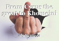 From Cyrus the great to Khomeini