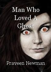 Man Who Loved A Ghost