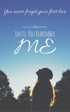 Until You Remember Me