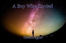 A Boy Who Envied