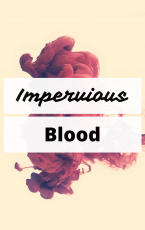 Impervious Blood