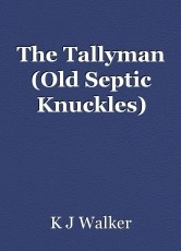 The Tallyman (Old Septic Knuckles)