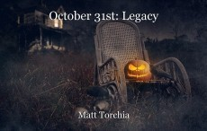 October 31st: Legacy