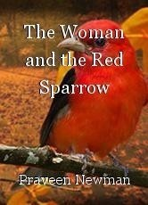 The Woman and the Red Sparrow