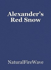 Alexander's Red Snow