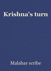 Krishna's turn