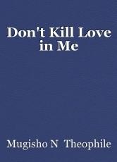 Don't Kill Love in Me