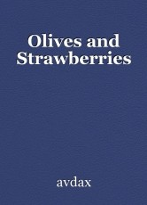 Olives and Strawberries