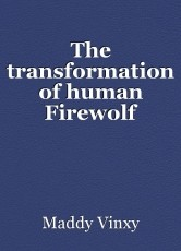 The transformation of human Firewolf