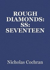 ROUGH DIAMONDS: SS: SEVENTEEN